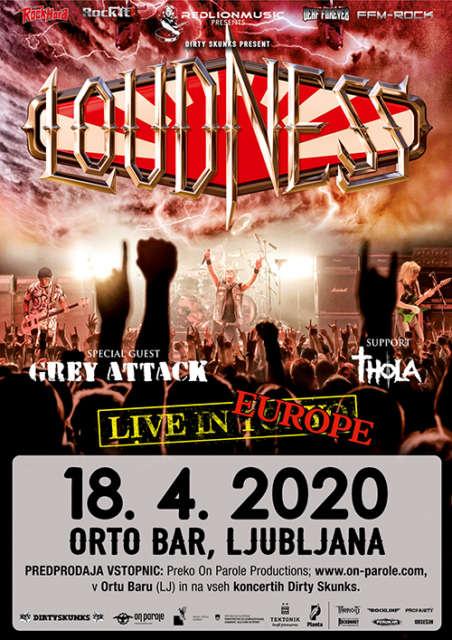 Loudness (Jap), Grey Attack (Ger), Thola (Swi)